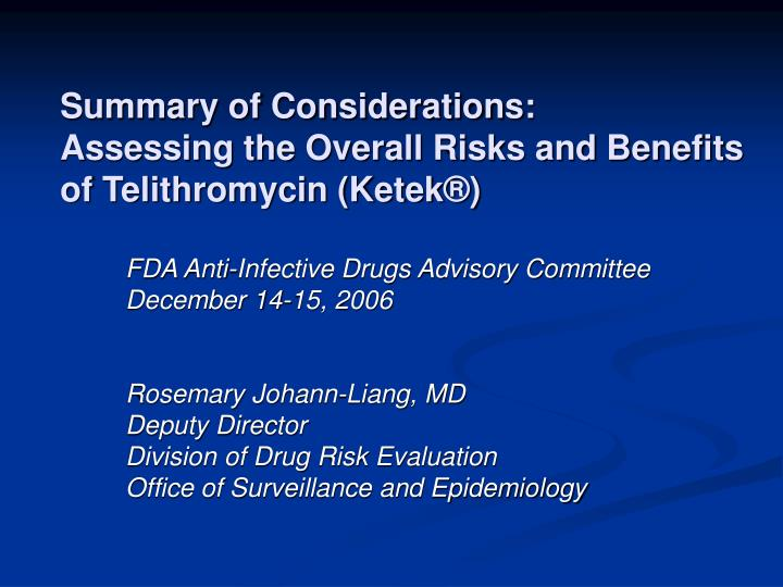 Summary of considerations assessing the overall risks and benefits of telithromycin ketek