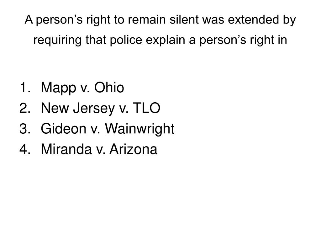A person's right to remain silent was extended by requiring that police explain a person's right in