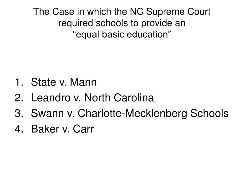 The Case in which the NC Supreme Court required schools to provide an