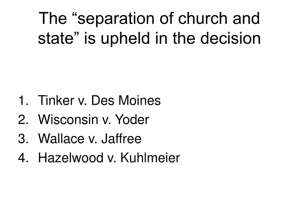 """The """"separation of church and state"""" is upheld in the decision"""