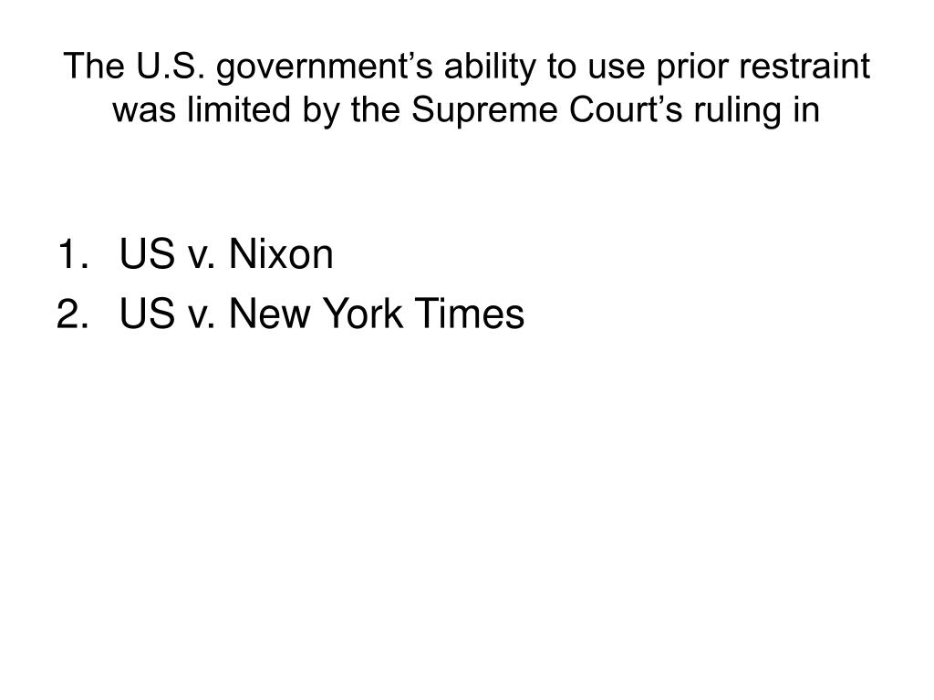 The U.S. government's ability to use prior restraint was limited by the Supreme Court's ruling in