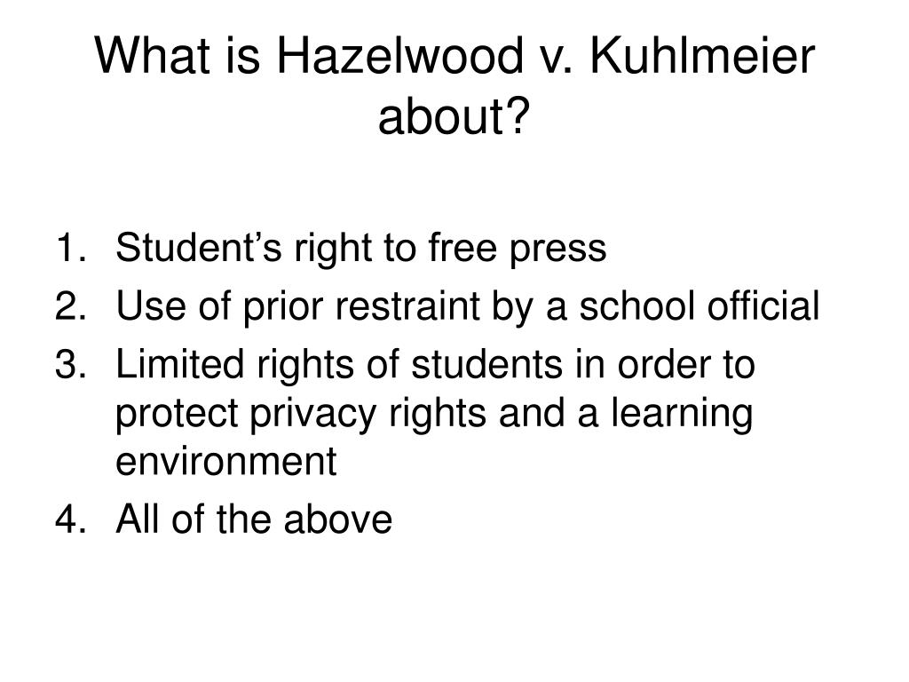 What is Hazelwood v. Kuhlmeier about?