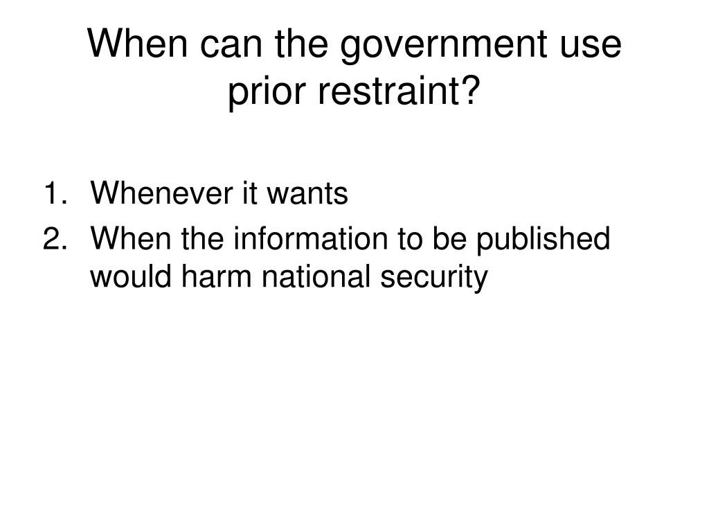 When can the government use prior restraint?