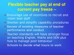 flexible teacher pay at end of current pay freeze