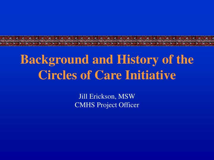 Background and history of the circles of care initiative