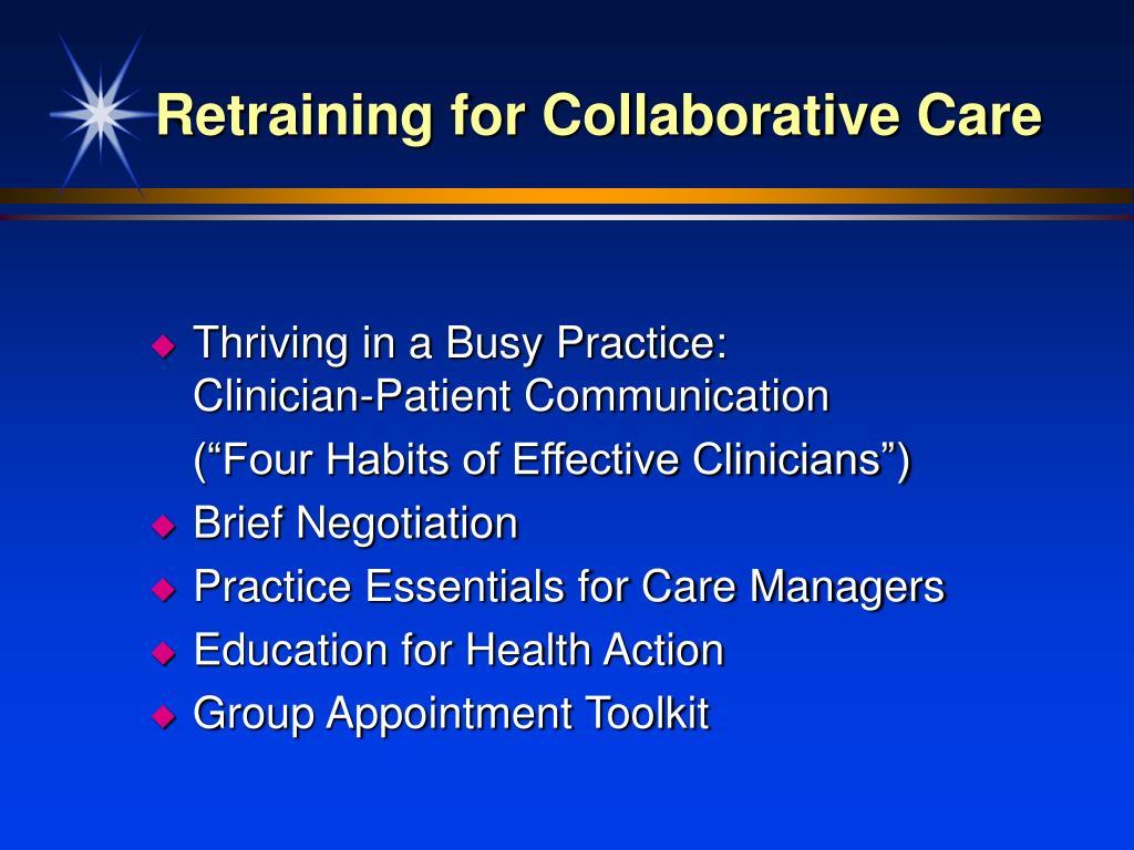 Retraining for Collaborative Care