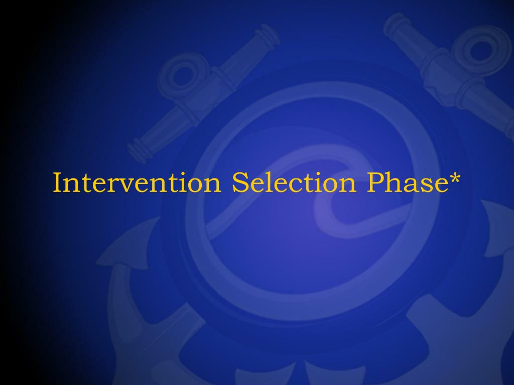 Intervention Selection Phase*