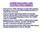 other managed care contracting models