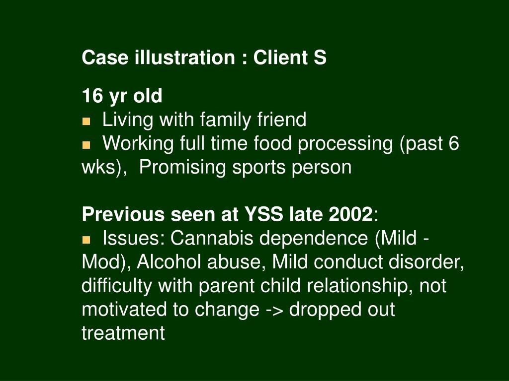Case illustration : Client S