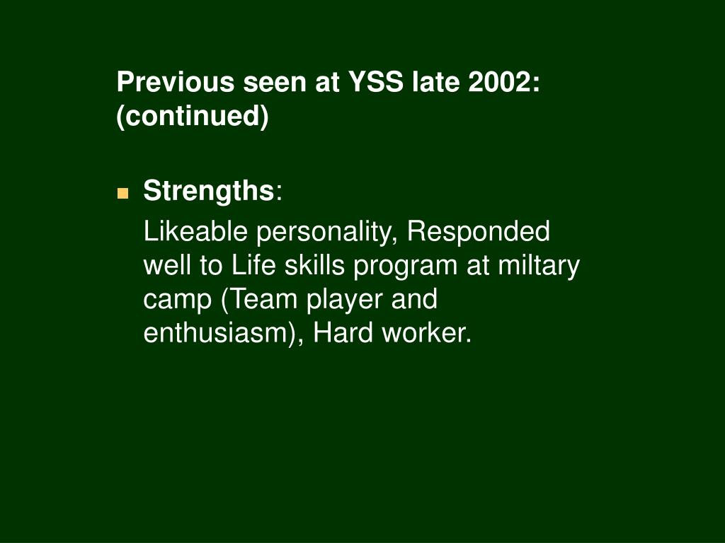Previous seen at YSS late 2002: (continued)