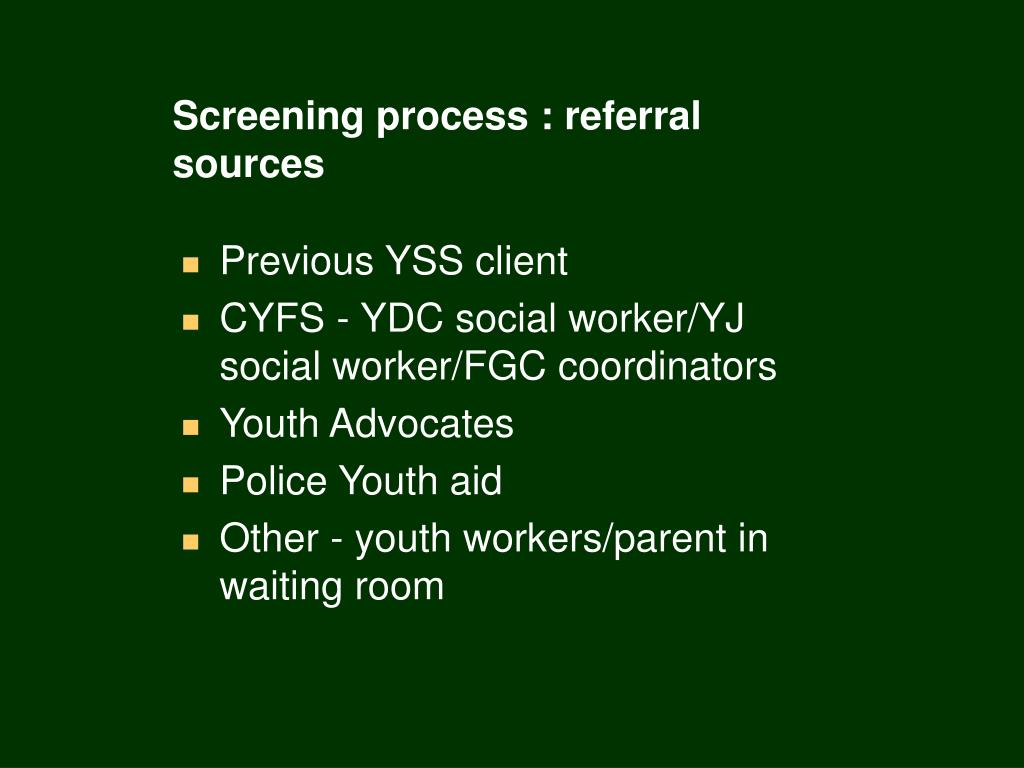 Screening process : referral sources