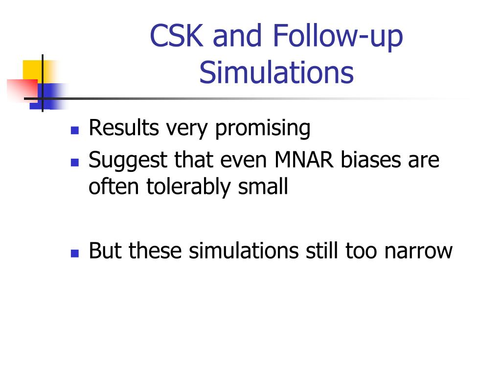 CSK and Follow-up Simulations