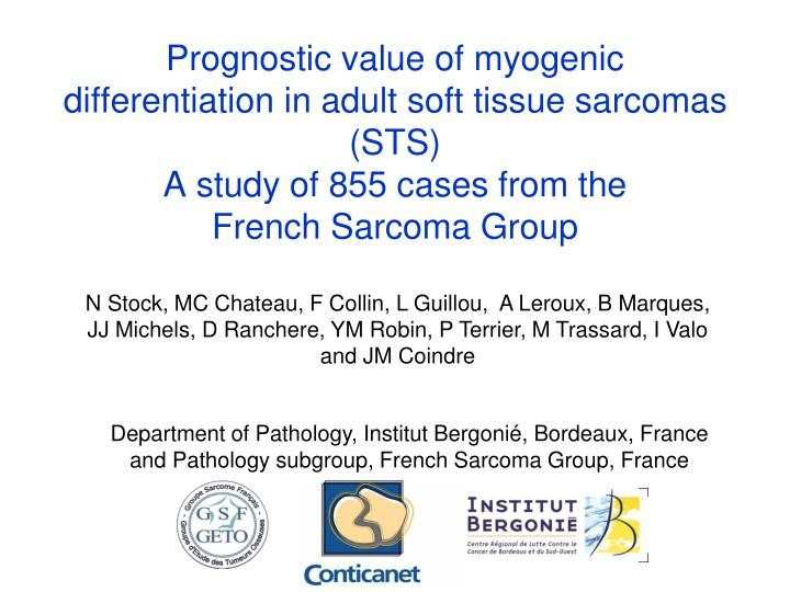 Prognostic value of myogenic differentiation in adult soft tissue sarcomas (STS)