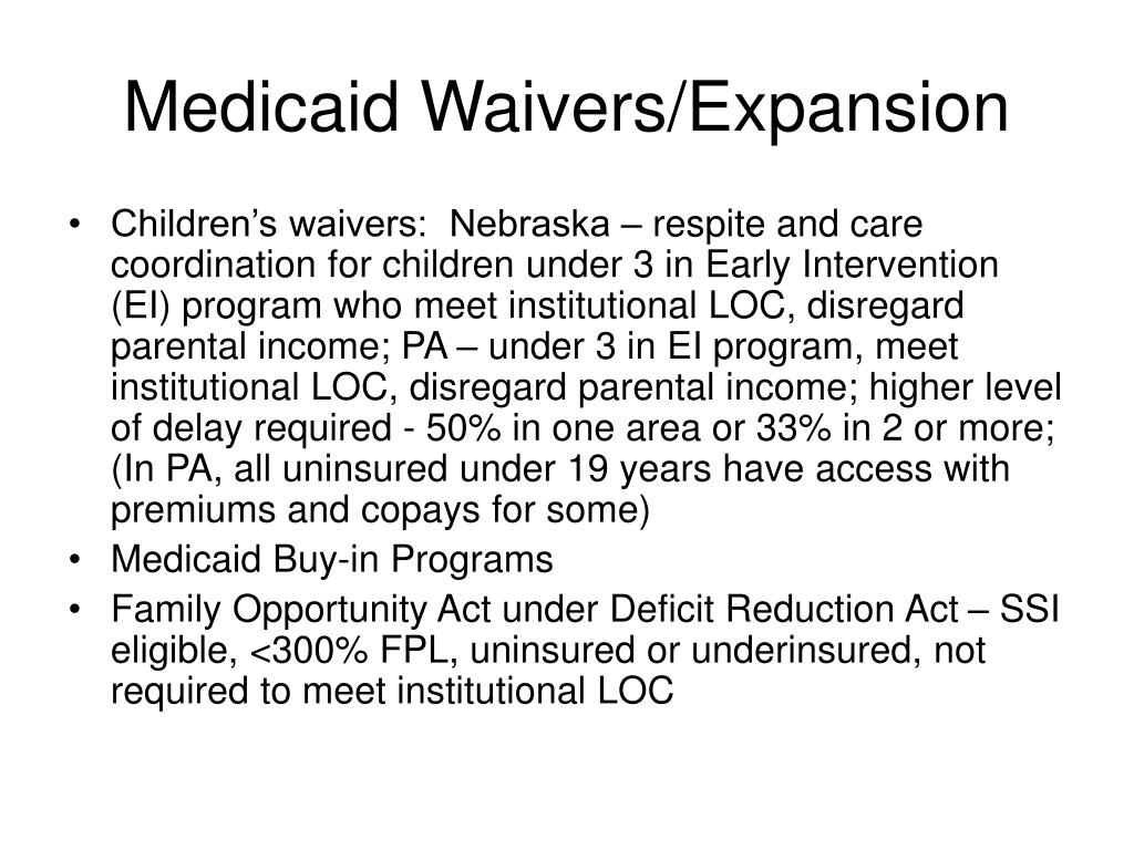 Medicaid Waivers/Expansion