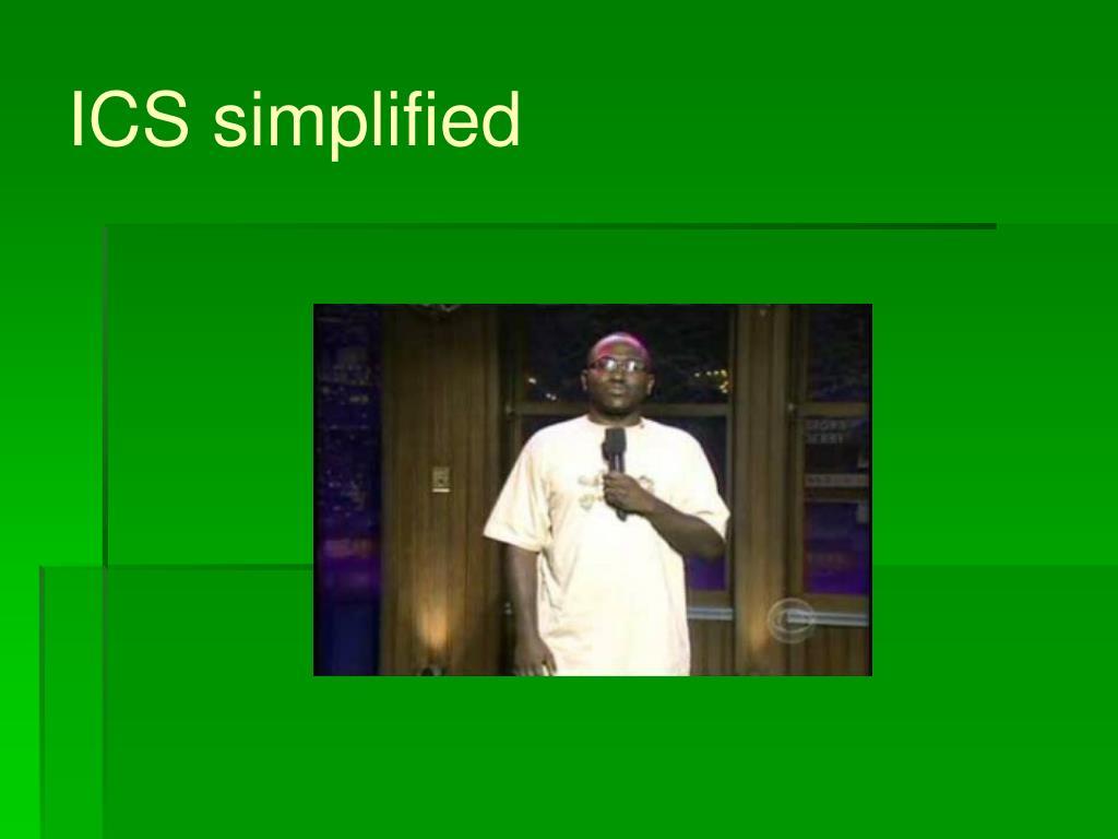 ICS simplified