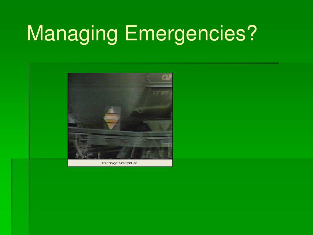 Managing Emergencies?