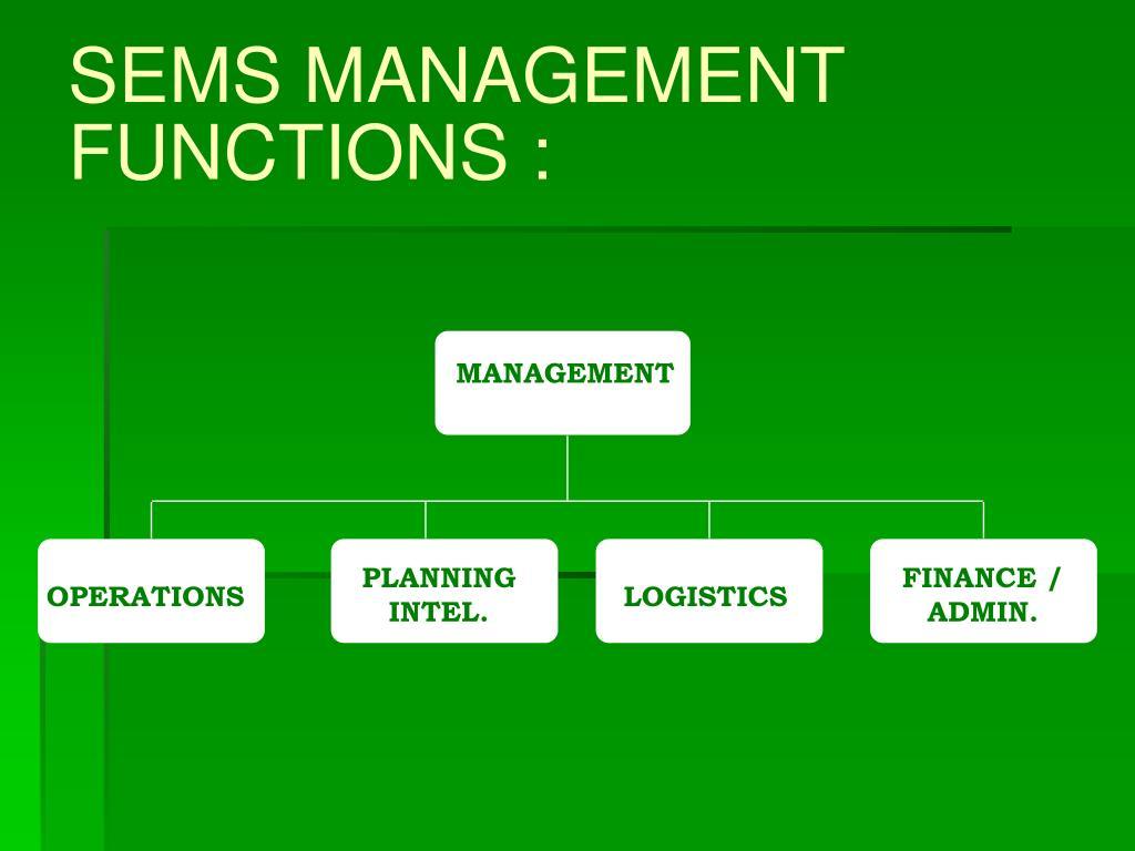 SEMS MANAGEMENT FUNCTIONS :
