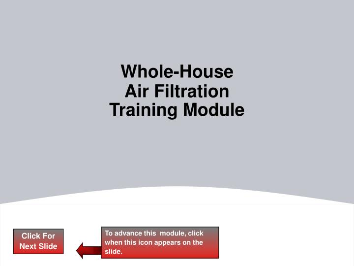 Whole house air filtration training module