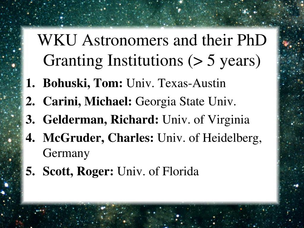 WKU Astronomers and their PhD Granting Institutions (> 5 years)