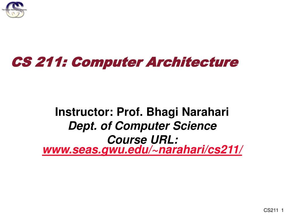 CS 211: Computer Architecture