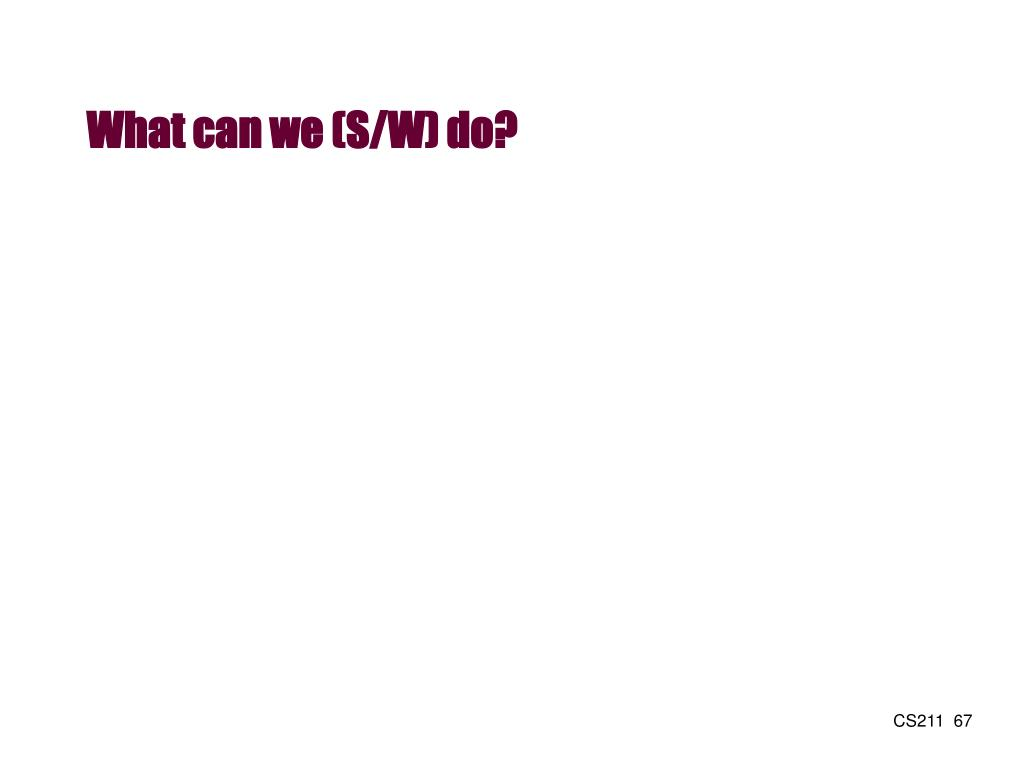 What can we (S/W) do?