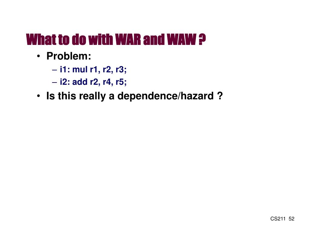 What to do with WAR and WAW ?