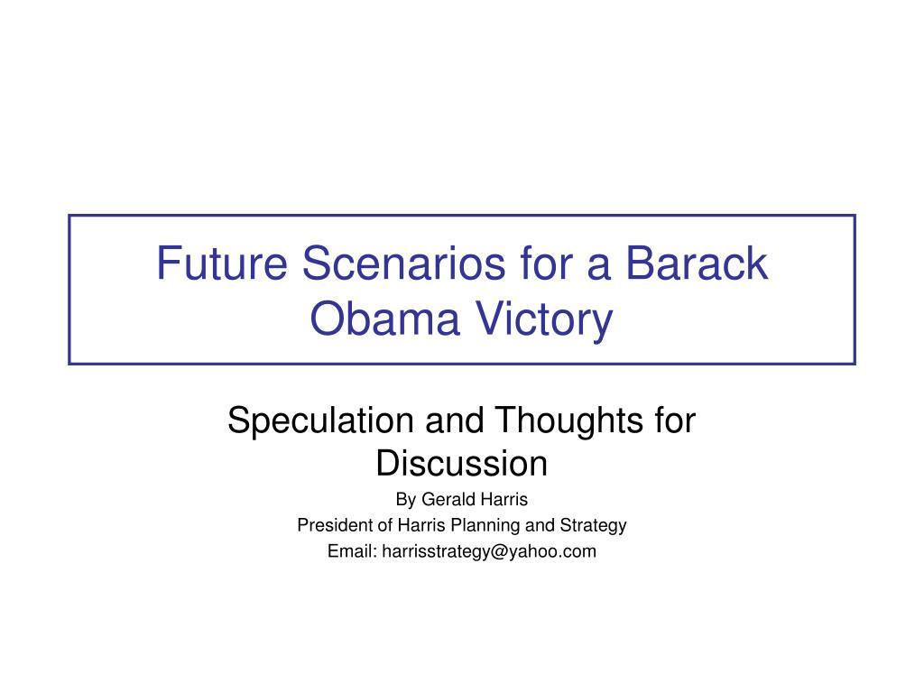 future scenarios for a barack obama victory