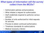 what types of information will the survey collect from the mcos
