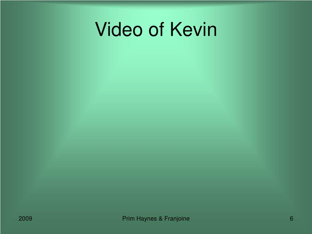 Video of Kevin