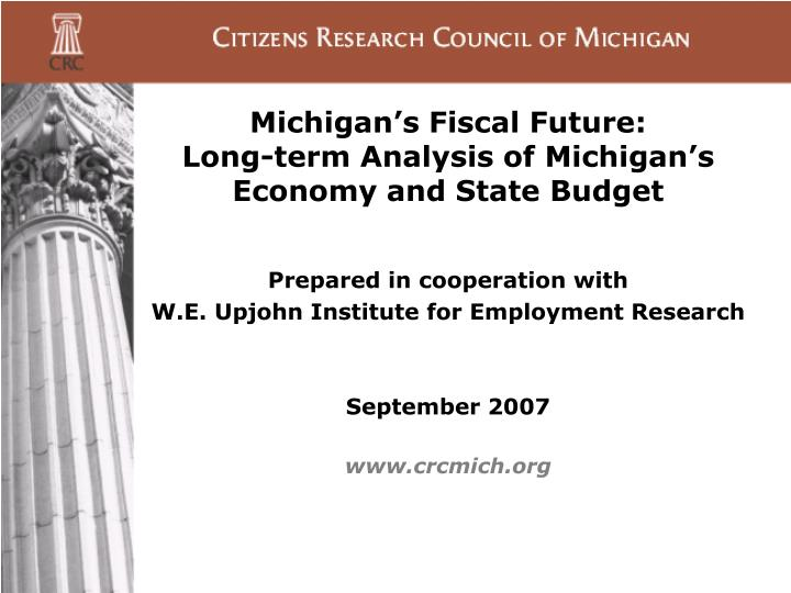 Michigan s fiscal future long term analysis of michigan s economy and state budget