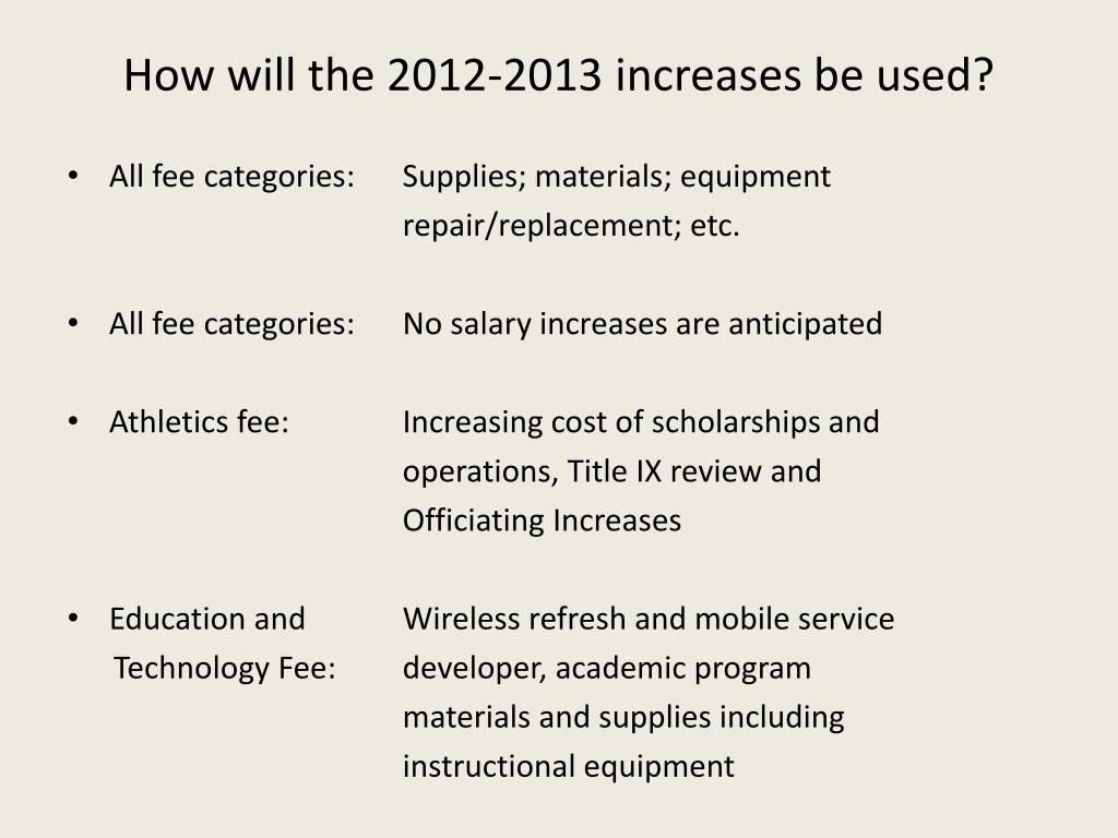 How will the 2012-2013 increases be used?