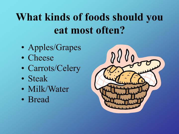 What kinds of foods should you eat most often
