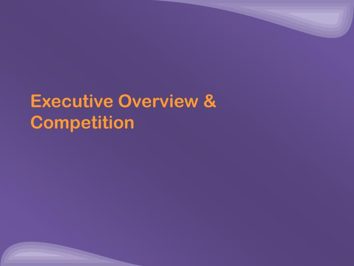 Executive overview competition