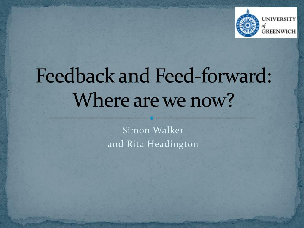 feedback and feed forward where are we now l.