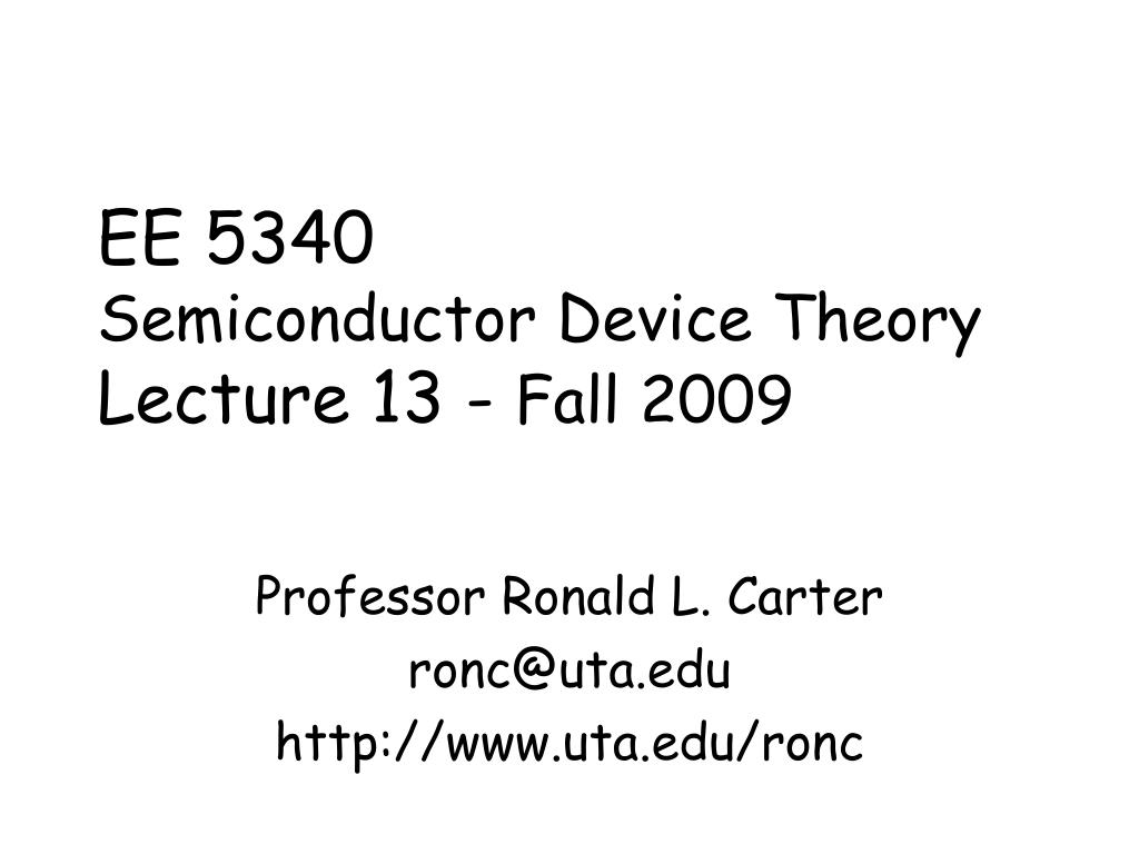 ee 5340 semiconductor device theory lecture 13 fall 2009 l.