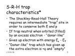 s r h trap characteristics