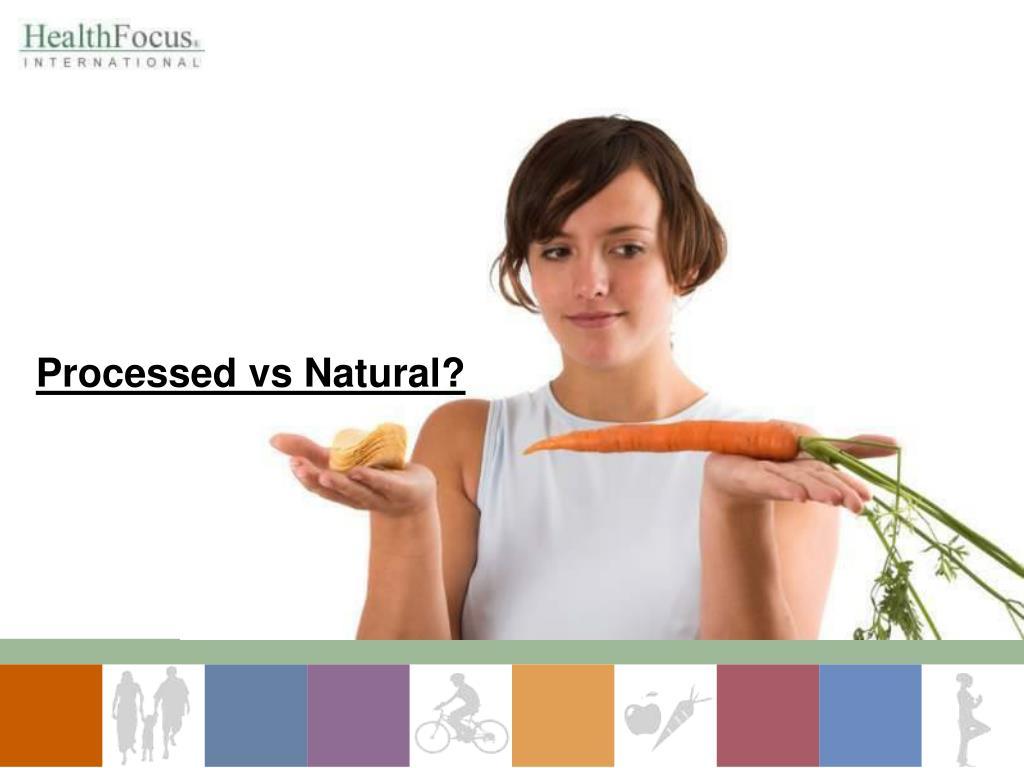 Processed vs Natural?