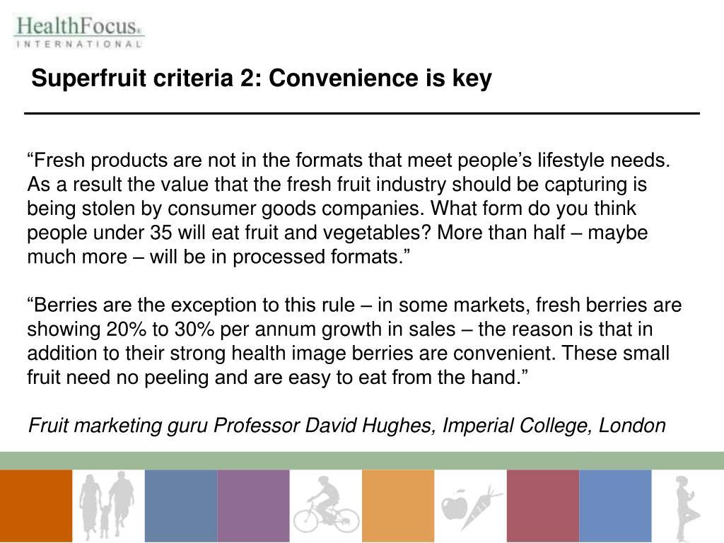 Superfruit criteria 2: Convenience is key