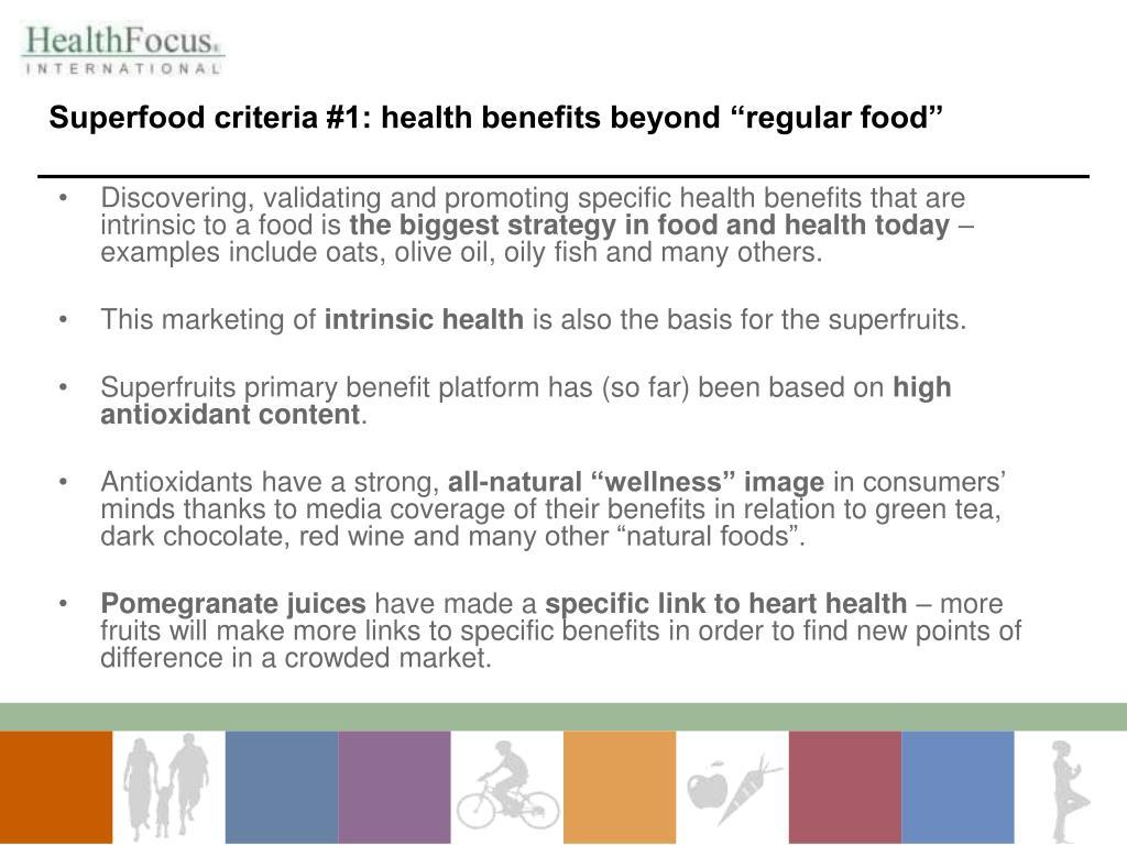 "Superfood criteria #1: health benefits beyond ""regular food"""