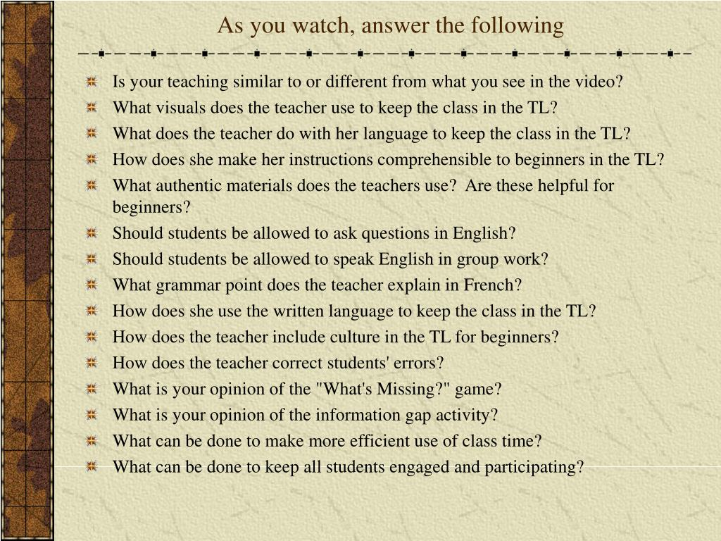 As you watch, answer the following