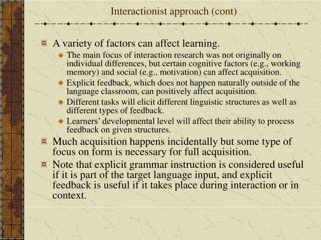Interactionist approach (cont)