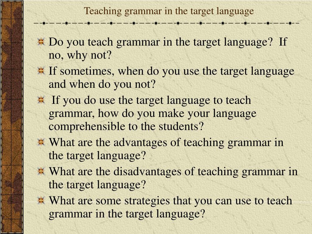 Teaching grammar in the target language