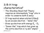 s r h trap characteristics 1