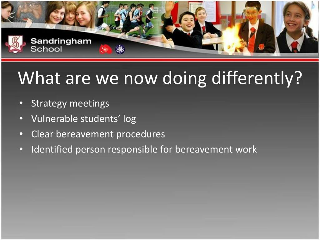 What are we now doing differently?