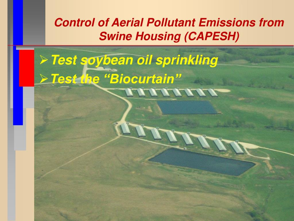 Control of Aerial Pollutant Emissions from Swine Housing (CAPESH)