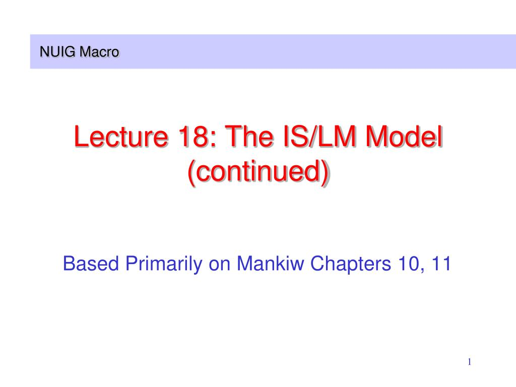 lecture 18 the is lm model continued