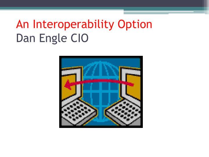 An Interoperability Option