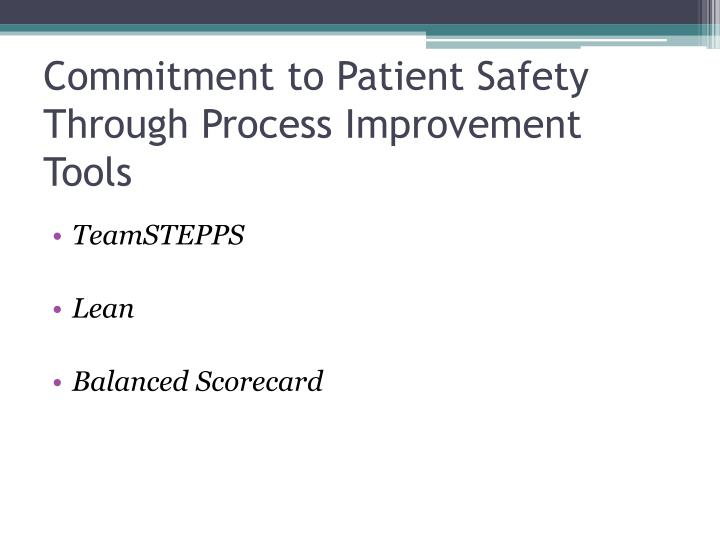 Commitment to Patient Safety Through Process Improvement Tools