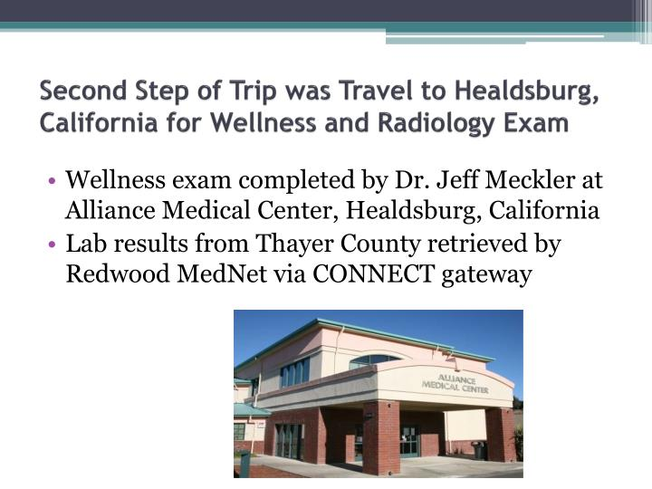 Second Step of Trip was Travel to Healdsburg, California for Wellness and Radiology Exam