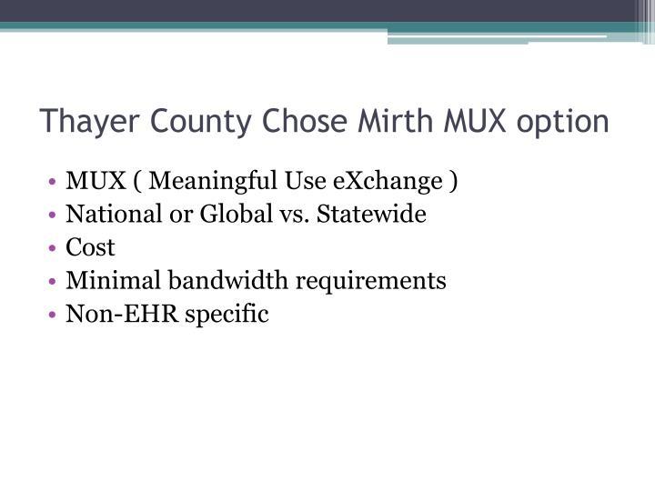 Thayer County Chose Mirth MUX option